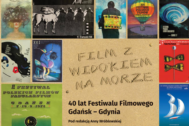 """""""A Film with a View to the Sea. 40 Years of the Gdynia Film Festival"""""""