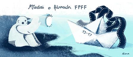 Młodzi o filmach FPFF! Konkurs na recenzję polskiego filmu fabularnego