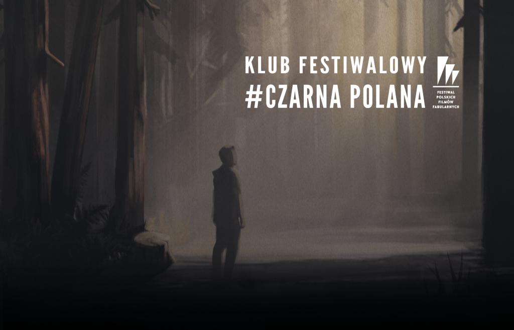 #CZARNAPOLANA Festival Club / INVITATION