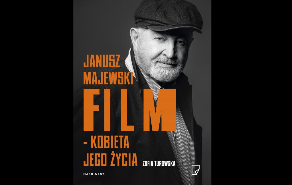 ZOFIA TUROWSKA: JANUSZ MAJEWSKI. FILM – KOBIETA JEGO ŻYCIA