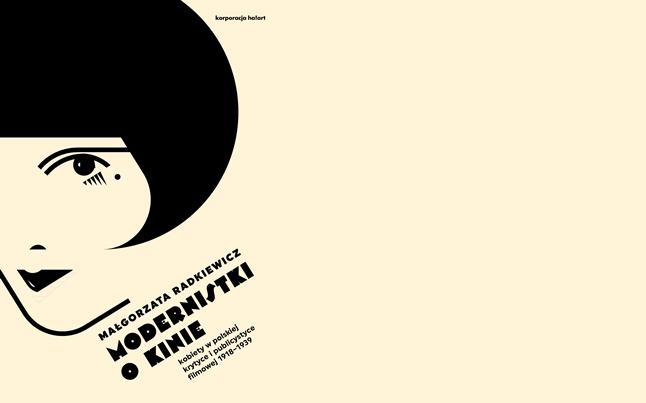"""Promocja książki prof. Małgorzaty Radkiewicz """"Modernistki o kinie. Kobiety w polskiej krytyce i publicystyce filmowej 1918-1939"""""""