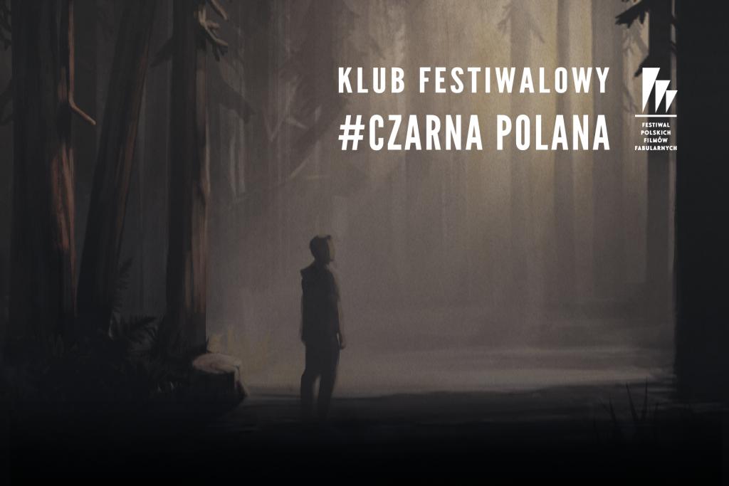Klub Festiwalowy #CzarnaPolana