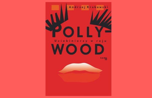 """Promocja książki Andrzeja Krakowskiego """"Pollywood. Tom II. Uciekinierzy w raju"""""""