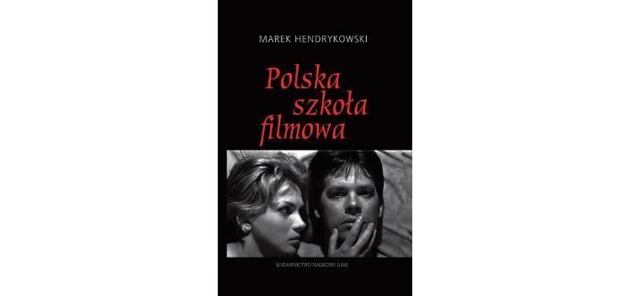 POLSKA SZKOŁA FILMOWA. Marek Hendrykowski