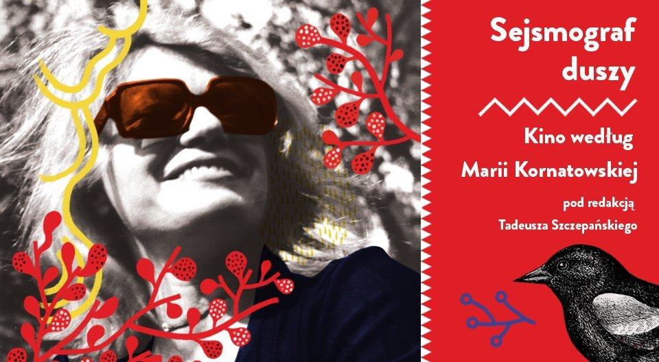 """Promocja książki pod redakcją prof. Tadeusza Szczepańskiego """"Sejsmograf duszy. Kino według Marii Kornatowskiej"""""""
