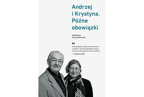 ANDRZEJ I KRYSTYNA. PÓŹNE OBOWIĄZKI. Witold Bereś, Krzysztof Burnetko