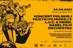Koncert polskiej muzyki filmowej z Rebel Babel Film Orchestra