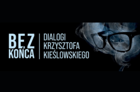 Endless Krzysztof Kieślowski. Exhibition